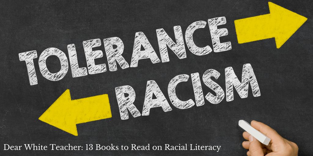 Dear White Teacher: 13 Books to Read on Racial Literacy - Biracial ...